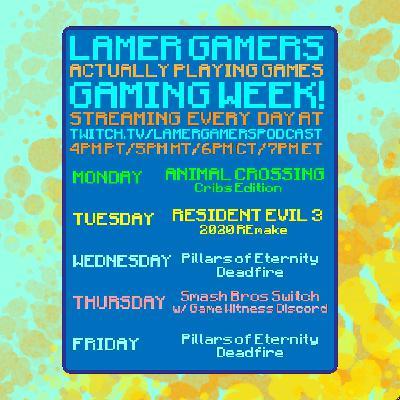 LAMER GAMERS ACTUALLY PLAYING GAMES - GAMING WEEK!