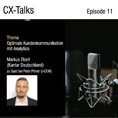 #11 Optimale Kundenkommunikation mit Analytics. Markus Eberl (Kantar) zu Gast bei Peter Pirner (i-CEM)