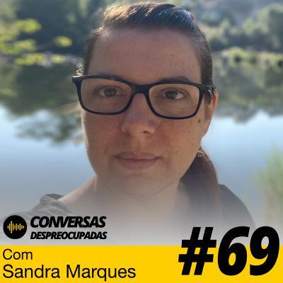#69 – A partir de setembro vou mudar tudo na minha vida! - com Sandra Marques