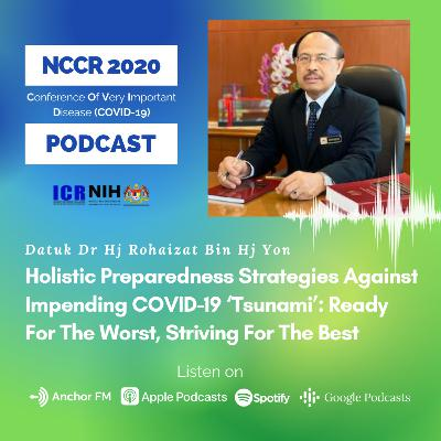 NCCR 2020: Holistic Preparedness Strategies Against Impending COVID-19 'Tsunami': Ready For The Worst, Striving For The Best