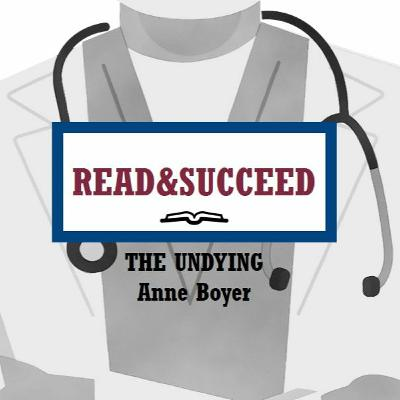 Read&Succeed | Ep 11 | Justin Magnuson | The Undying (2019)| Boyer | 9-16-20