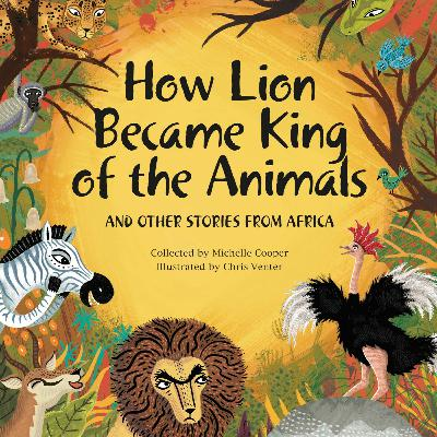 A reading from How Lion Became King of the Animals