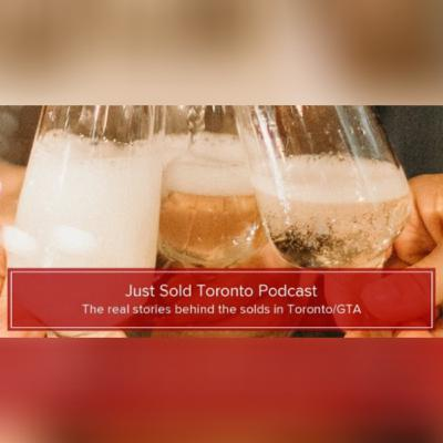 Episode 280: Sneak Preview of the Just Sold Toronto Podcast Series.