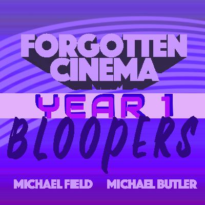 Forgotten Bloopers (Year 1)