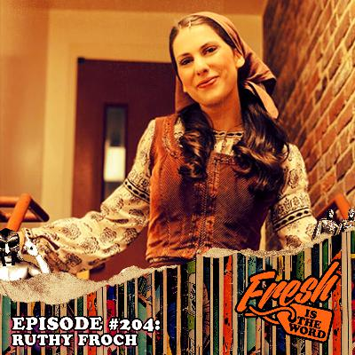 Episode #204: Ruthy Froch – Currently Plays the Role of Hodel in the Touring Production of Fiddler On The Roof, Limited Engagement at The Fisher Theatre in Detroit from March 10th – 15th