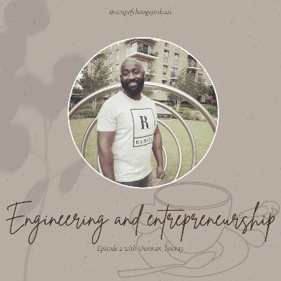 Ep. 2 - Engineering and Entrepreneurship: Bridging education and purpose l Ousman Touray