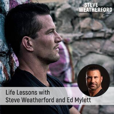 Life Lessons with Steve Weatherford and Ed Mylett