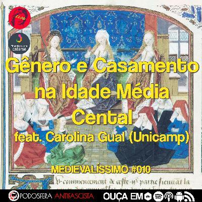 Medievalíssimo #010: Gênero e Casamento na Idade Média Central feat. Carolina Gual (Unicamp)