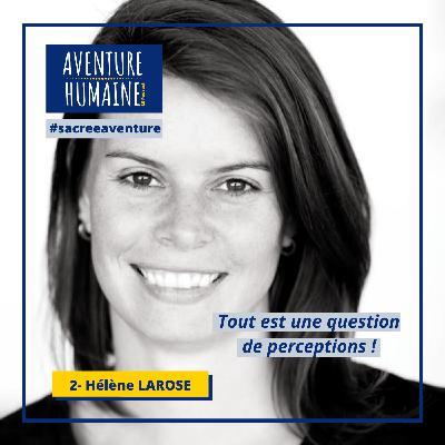 #2 - 🎙COVID-19 🙏- Sacrée Aventure avec Hélène Larose 🇨🇦- Tout est une question de perception !
