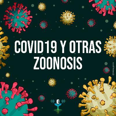 Episodio 9 - COVID19 y otras Zoonosis