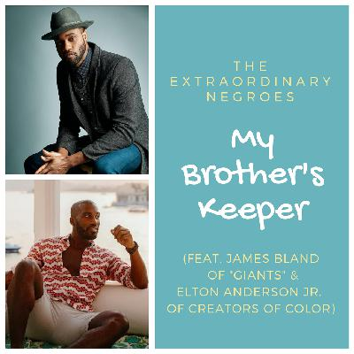 "My Brother's Keeper (Feat. James Bland of ""Giants"" & Elton Anderson Jr. of Creators of Color)"