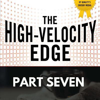The High Velocity Edge: Part Seven
