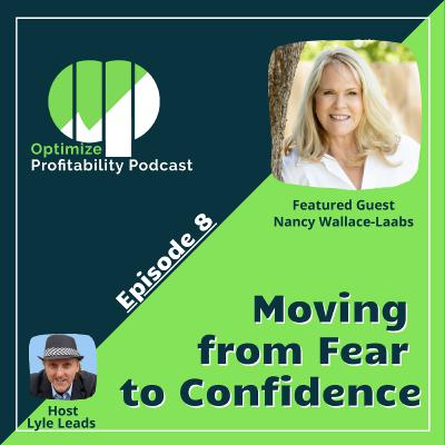 Episode 8 - Moving From Fear To Confidence with Nancy Laabs