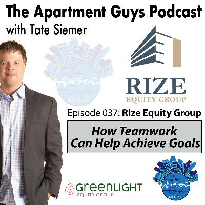 Episode 037: Rize Equity Group - How Teamwork Can Help Achieve Goals