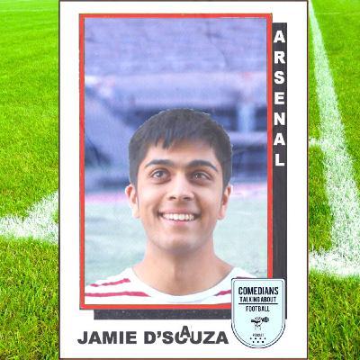 Jamie D'Souza on Arsenal - EP 18