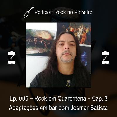 Rock em Quarentena - Adaptações em bar com Josmar Batista