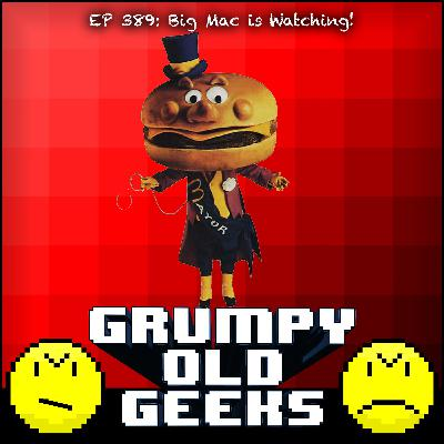 389: Big Mac is Watching!
