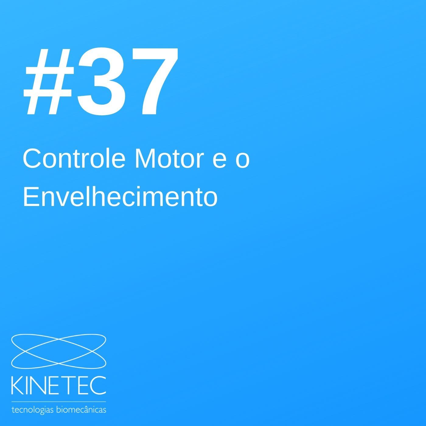 #037 Controle Motor e Envelhecimento