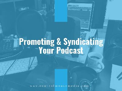 Promoting and Syndicating Your Podcast (Episode 186)