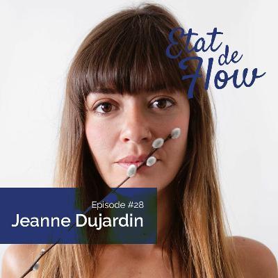 #28 - Jeanne Dujardin - C'est un vrai miroir avec soi-même d'être dans le silence