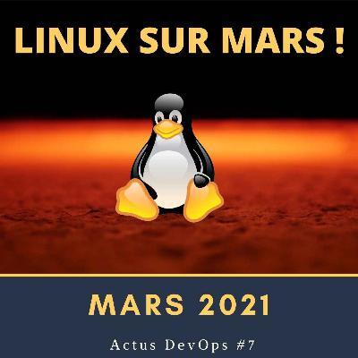 🗞 Linux sur Mars | Actu DevOps #7  - Mars 2021