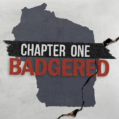Chapter One: Badgered in Wisconsin