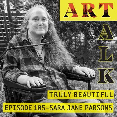 Episode 105: Sara Jane Parsons - Truly Beautiful