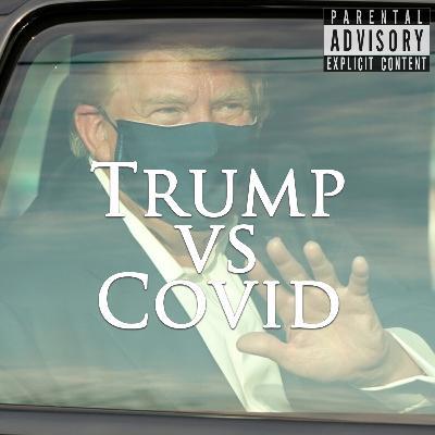 Episode 113: Trump vs Covid