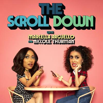 The Scroll Down with Niccole Thurman and Marcella Arguello