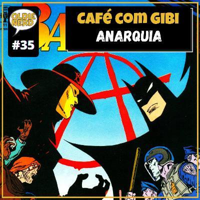 Café com Gibi 35: Anarquia em Gothan