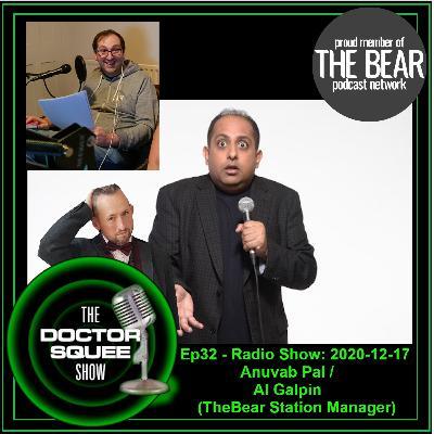 Ep32- Radio show: 17/12/20 - Anuvab Pal / Alan Galpin (The Bear radio station manager)