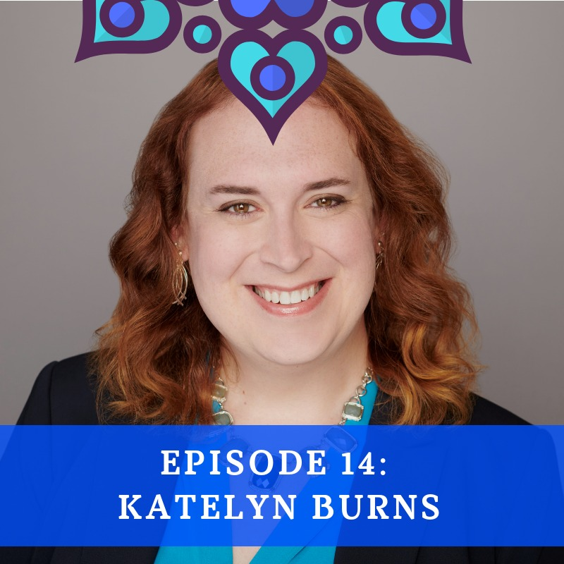 Episode 14 - Katelyn Burns