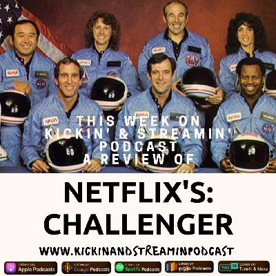 A Review of Netflix's 'Challenger: The Final Flight' Ep. 81