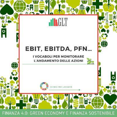 6. EBIT, EBITDA, PFN… I vocaboli per monitorare l'andamento delle azioni