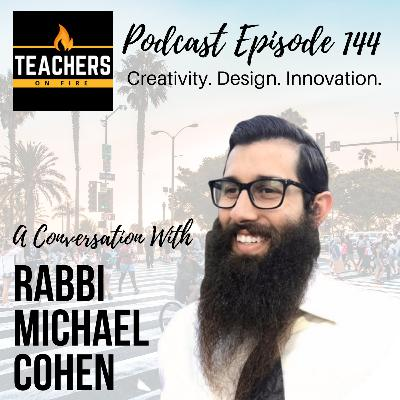 144 - Rabbi Michael Cohen: Creativity. Design. Innovation.