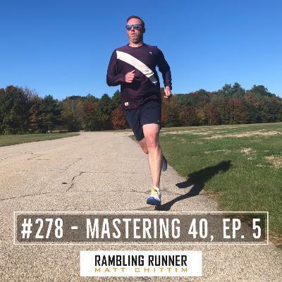 #278 - Mastering 40, Ep. 5