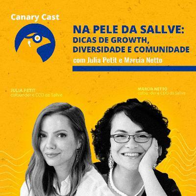 Na pele da Sallve: dicas de growth, diversidade e comunidade, com Julia Petit e Marcia Netto