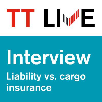 Contractual challenges interview series: distinctions between liability and cargo insurance