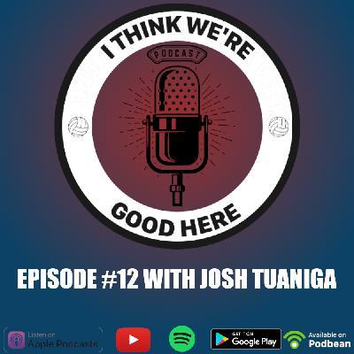 #12 - Josh Tuaniga: The Calculated Risk