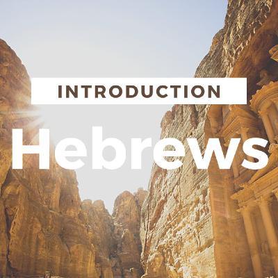 Hebrews - Introduction