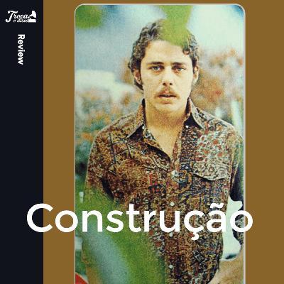 Album Review #66: Chico Buarque - Construção