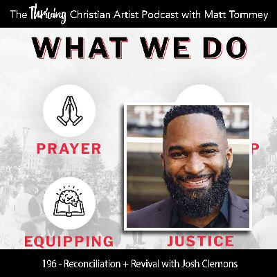 196 - Reconciliation + Revival: A Conversation with Josh Clemons