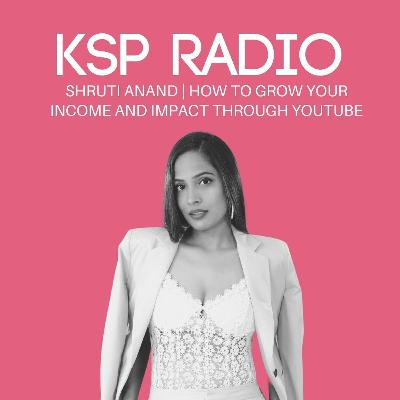 Episode 381: Shruti Anand | How To Grow Your Income and Impact Through YouTube