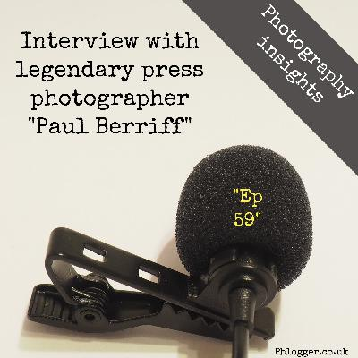 Interview with press photography legend Paul Berriff