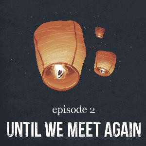 Until We Meet Again | 2