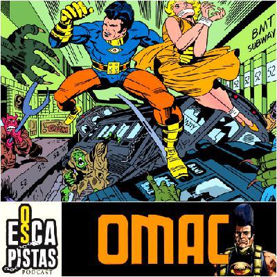 Os Escapistas #87 – OMAC