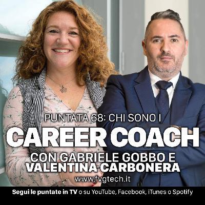 68 - Cos'è un Career Coach. Ospite Valentina Carbonera