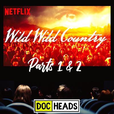 10: Wild Wild Country Parts 1-2