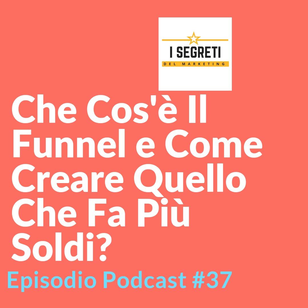 Che Cos'è Il Funnel e Come Creare Quello Che Fa Più Soldi?