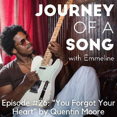 """Episode 26: """"You Forgot Your Heart"""" by Quentin Moore"""